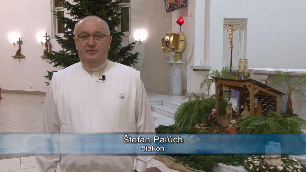 O Vianociach s diakonom Štefanom Paľúchom